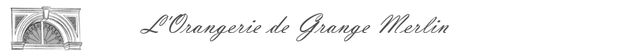 Welcom on the website de l'orangerie de Grange Merlin